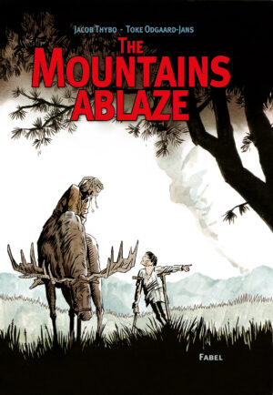 The Mountains Ablaze Jacob Thybo Danish Comics Foreign Rights