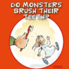 Do monsters brush their teeth Arni Beck Gunnarsson Lars Jakobsen Danish Comics Foreign Rights