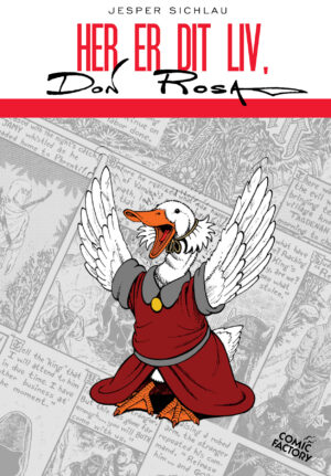 The Life and Times of Don Rosa Jesper Sichlau Danish Comics Foreign Rights